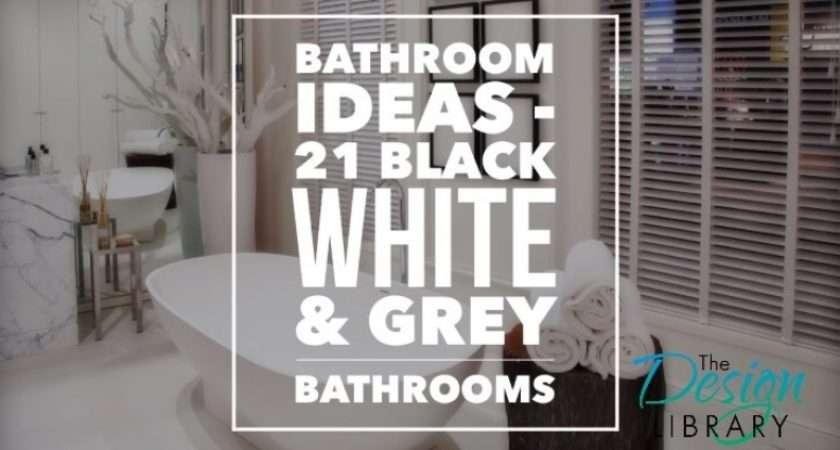 Bathroom Ideas Black Grey White Bathrooms