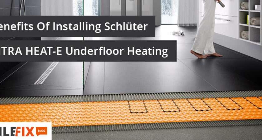 Benefits Installing Schl Ter Ditra Heat Underfloor