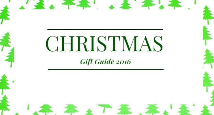 Christmas Gift Guide Top Present Ideas