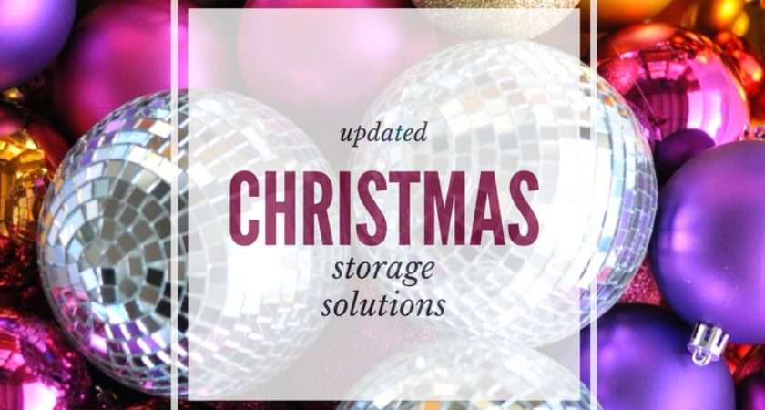 Christmas Storage Solutions First Home Love Life