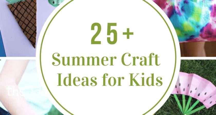 Creative Summer Crafts Kids Really Fun