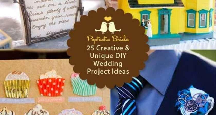 Creative Unique Diy Wedding Project Ideas Poptastic
