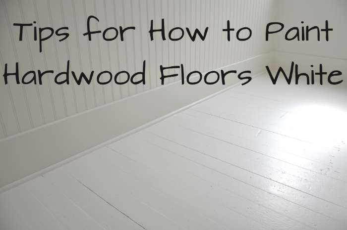 Diy Paint Wood Floors White Revisited House