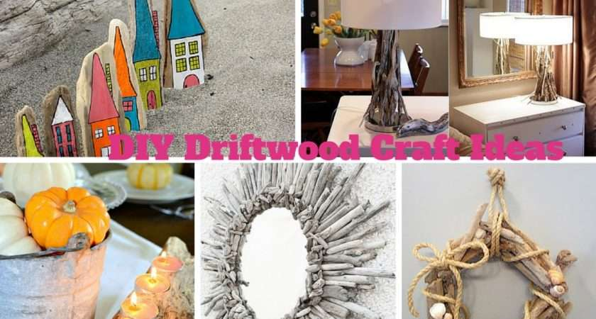Easy Diy Driftwood Craft Ideas Decorate Your House
