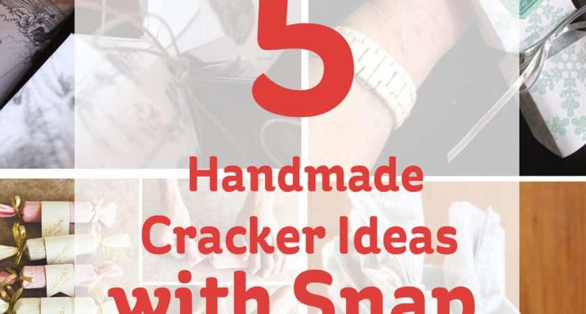 Handmade Cracker Ideas Snap Hobbycraft Blog