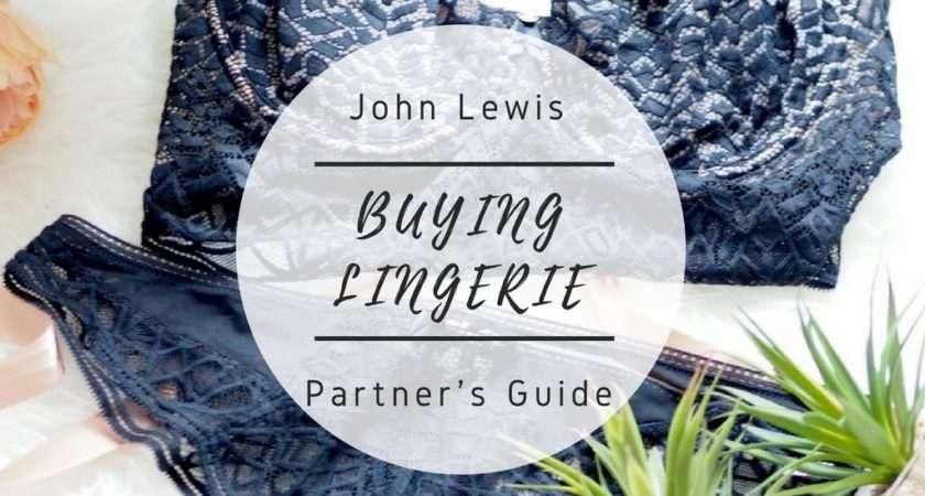 John Lewis Partner Guide Buying Lingerie