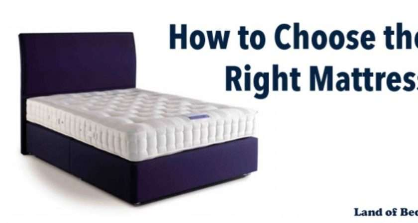 Land Beds Life Choose Right Mattress