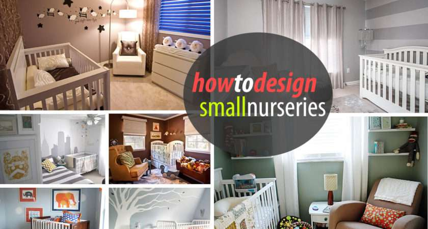 Small Nurseries Design Ideas Tips Decorating Nursery