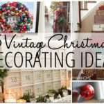 Vintage Christmas Decorating Ideas Finding Home Farms
